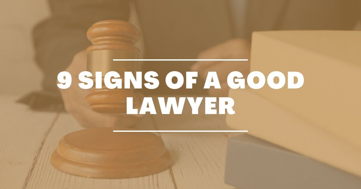 9 Signs Of A Good Lawyer